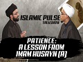Patience: A Lesson From Imam Husayn (A)   IP Talk Show   English