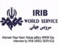 IRIB telephonic interview : MWM Secretary General Allamah Raja Nasir - Urdu