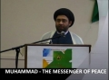 MUHAMMAD (SAWW) - THE MESSENGER OF PEACE - February 12th 2012 - English