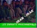 اسیران خردسال جنگ ایران و عراق - Young captives Iran-Iraq War - French
