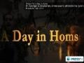 [DOCUMENTARY] A Day In Homs, Syria - Arabic sub English