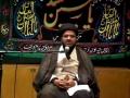 [06] Muharram 1434 - Prophet Mohammad (s) in the Eyes of Imam Hussain (a.s) - H.I. Syed Tasdeeq - Urdu U