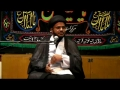 [09] Muharram 1434 - Prophet Mohammad (s) in the Eyes of Imam Hussain (a.s) - H.I. Syed Tasdeeq - Urdu