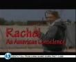 امريکن ضمير Rachel Corrie - An American Conscience - Episode 4 of 5 - English