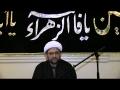[Majlis 1] Shahadat Bibi Fatima (a.s) and Tazkia Nafs - 2013 - Maulana Baig - English