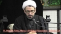 [08] The Last Call of Imam Hussain (a.s) - Muharram 1435 - Sh. Abbas Mirza - English