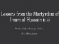 [Weekly Msg] Lessons from the Martyrdom of Imam al-Hussain (as) | H.I. Abbas Ayleya | 22 November 2013 | Englis