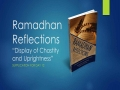 [Supplication For Day 12] Ramadhan Reflections - Display of Chastity and Uprightness - Sh. Saleem Bhimji - English